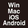 Win Mac iOS Android