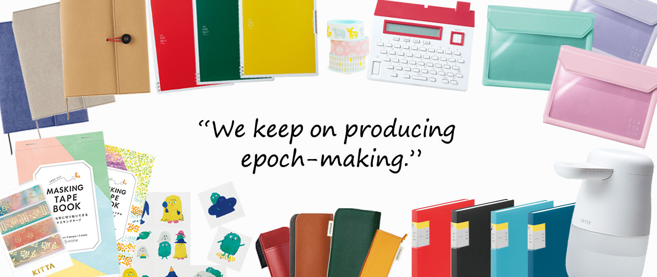 """We Keep on producing epoch-making."""