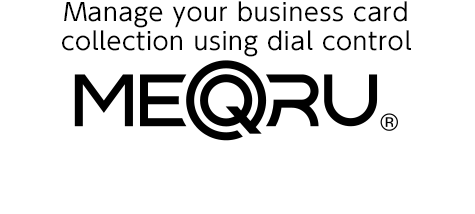"Manage your business card collection using dial control MEQRU® Digital Name Card Holder ""MEQRU"" MQ10 Price: 27,000 yen + consumption tax"