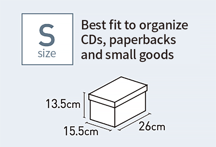 S size Best fit to organize CDs, paperbacks and small goods 15.5cm 13.5cm 26cm