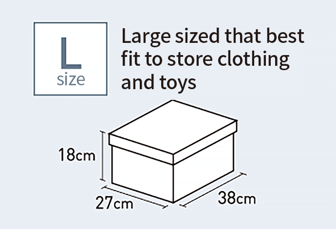 L size Large sized that best fit to store clothing  and toys 27cm 18cm 38cm