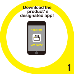 Download the product's designated app!